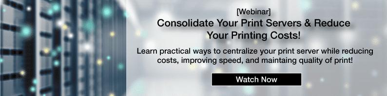 Webinar consolidate print servers reduce print costs