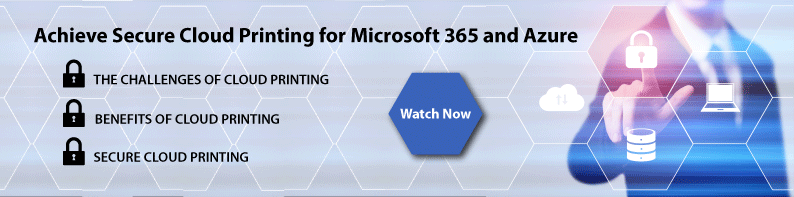 webinar how to achieve secure cloud printing Microsoft 365 and azure