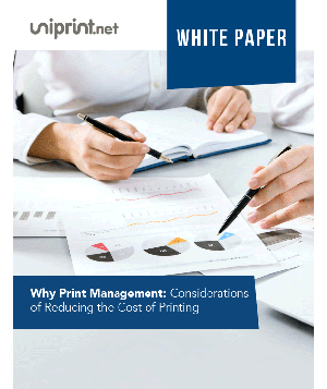 Why Print Management: Considerations on Reducing Your Printing Costs