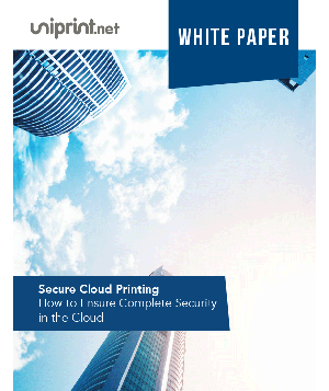 Secure Cloud Printing: How to Ensure Complete Security in the Cloud